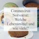 Coronavirus Notvorrat: Welche Lebensmittel und wie viele kaufen?
