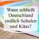 Wann schließt Deutschland endlich Schulen und Kitas?