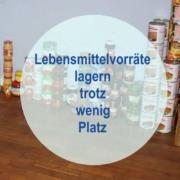 Lebensmittelvorräte lagern - trotz wenig Platz