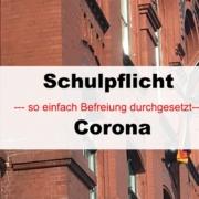 Schulpflicht Corona Befreiung - so einfach kann sie durchgesetzt werden